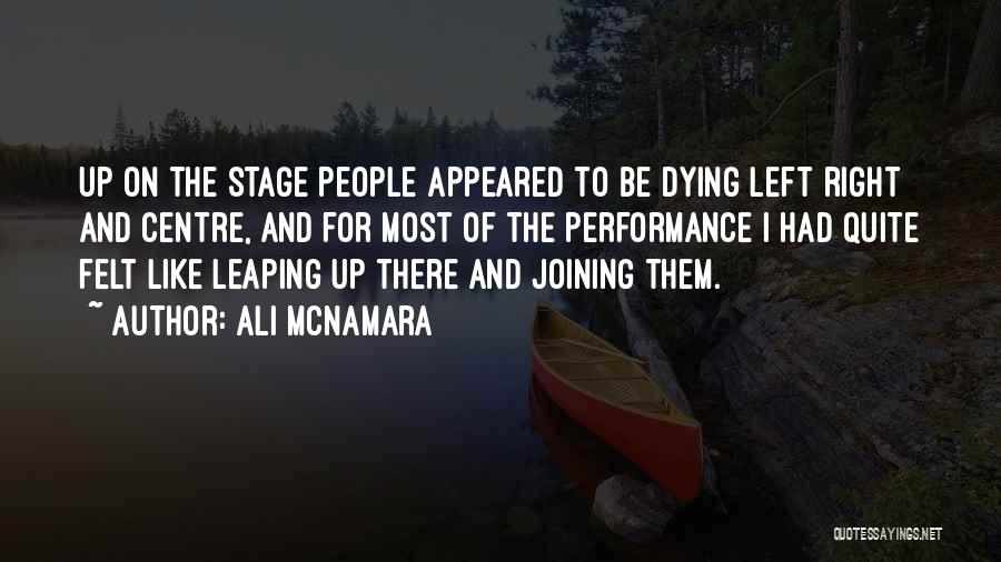 On Stage Performance Quotes By Ali McNamara