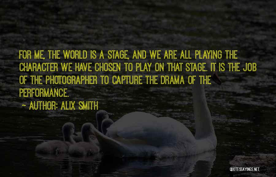 On Stage Performance Quotes By Alix Smith