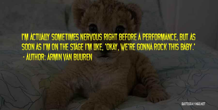 On Stage Performance Quotes By Armin Van Buuren