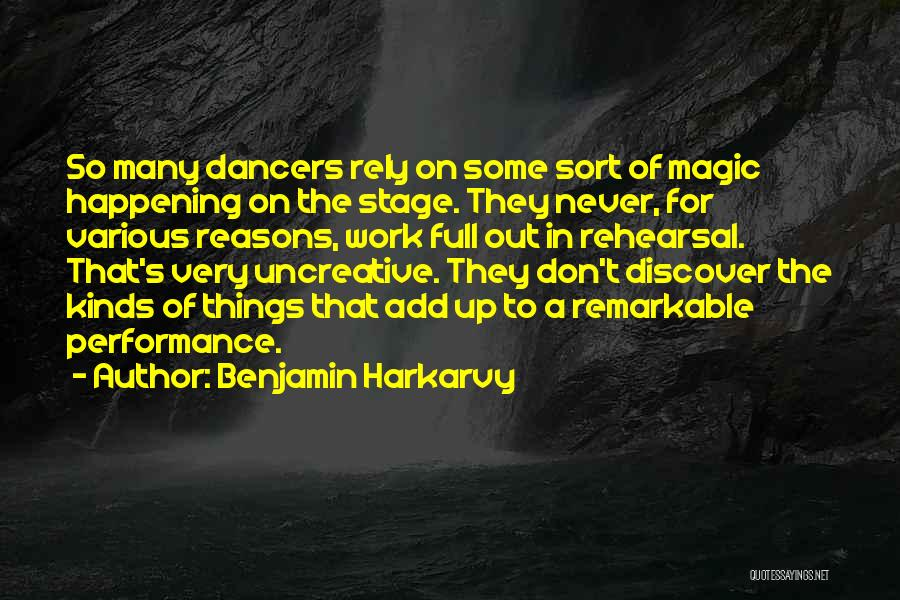 On Stage Performance Quotes By Benjamin Harkarvy