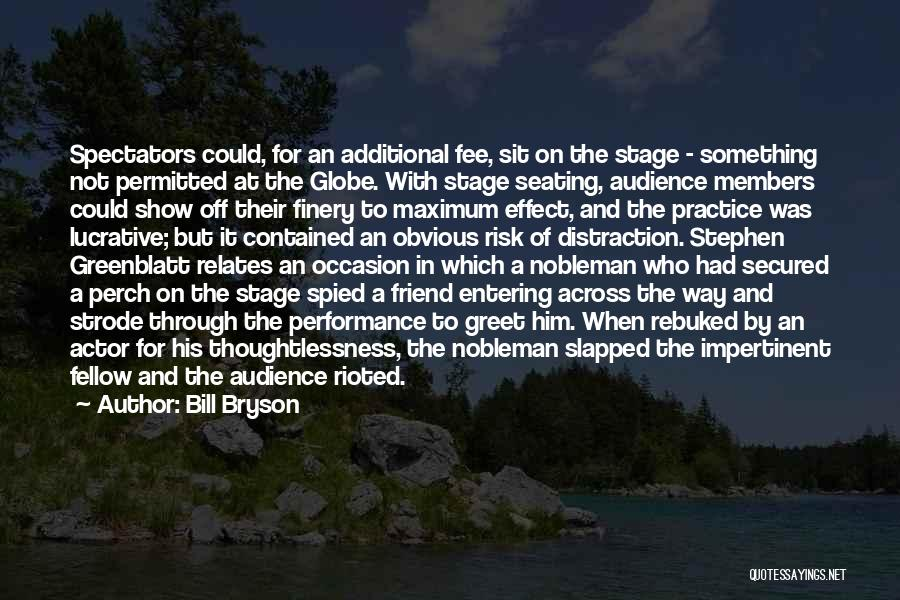 On Stage Performance Quotes By Bill Bryson