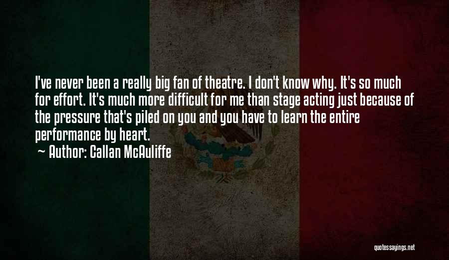 On Stage Performance Quotes By Callan McAuliffe