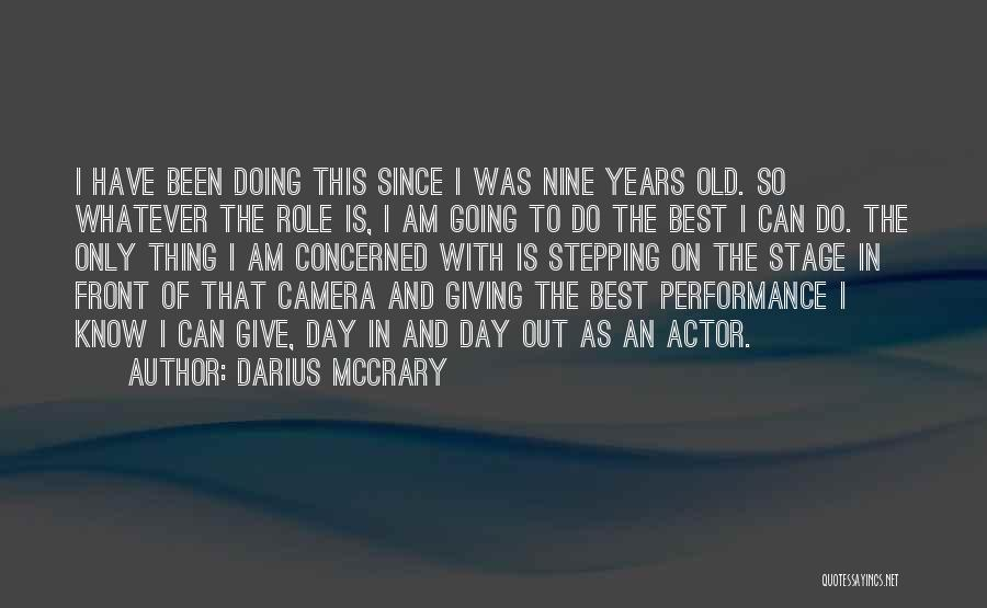On Stage Performance Quotes By Darius McCrary