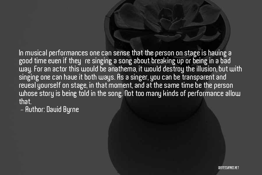 On Stage Performance Quotes By David Byrne