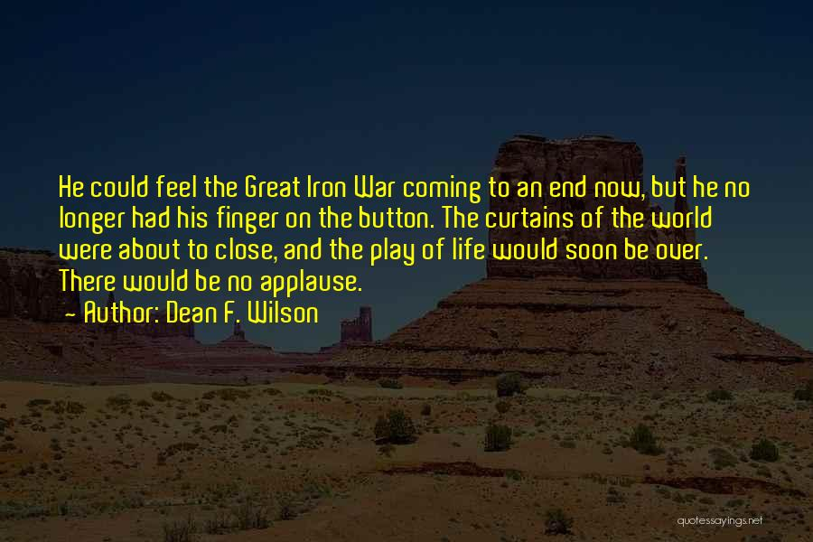 On Stage Performance Quotes By Dean F. Wilson