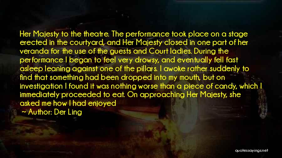 On Stage Performance Quotes By Der Ling
