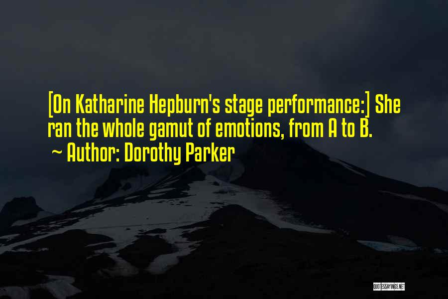 On Stage Performance Quotes By Dorothy Parker