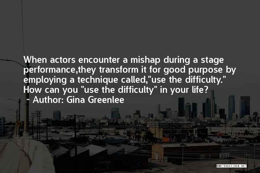 On Stage Performance Quotes By Gina Greenlee