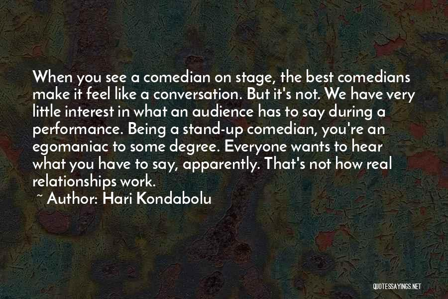 On Stage Performance Quotes By Hari Kondabolu
