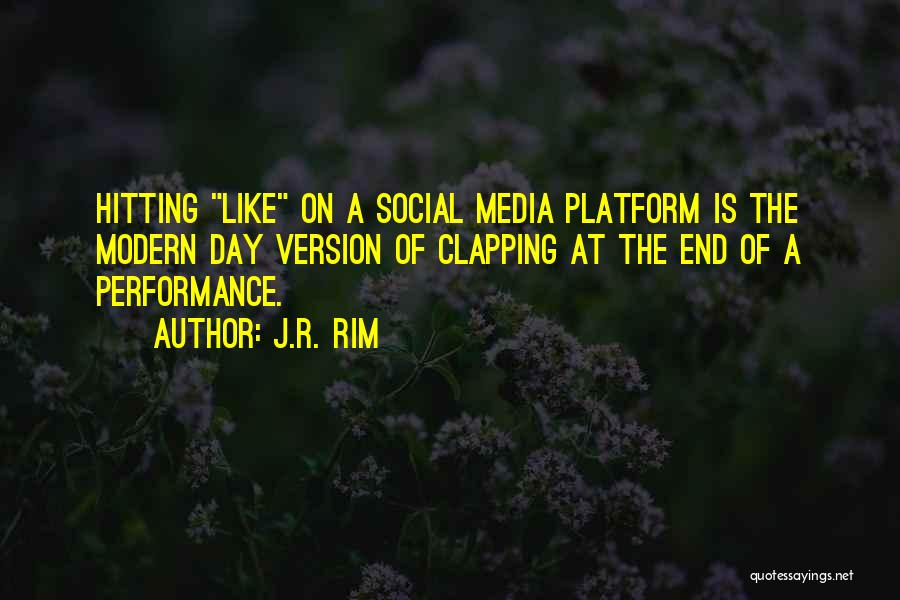 On Stage Performance Quotes By J.R. Rim