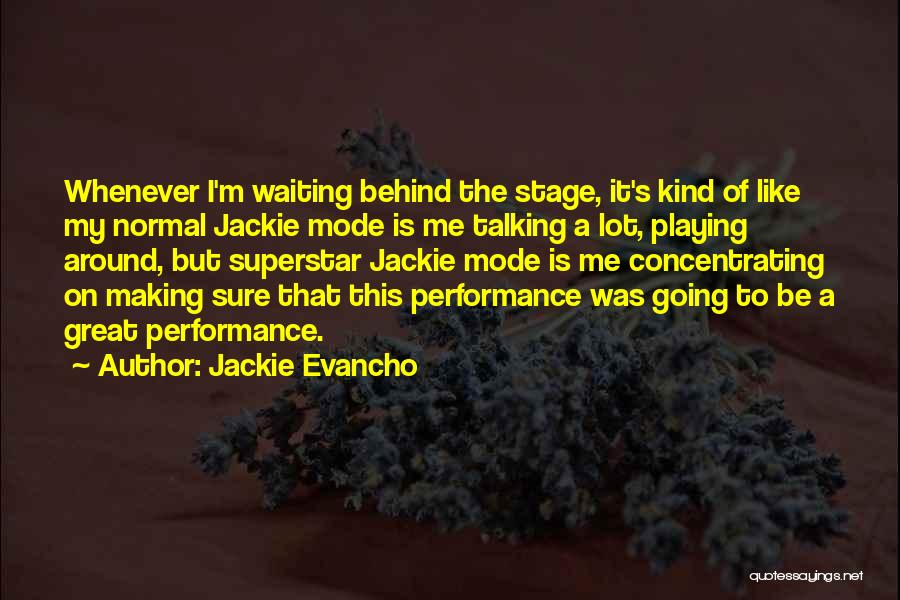 On Stage Performance Quotes By Jackie Evancho