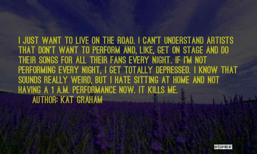 On Stage Performance Quotes By Kat Graham