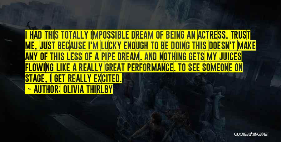 On Stage Performance Quotes By Olivia Thirlby