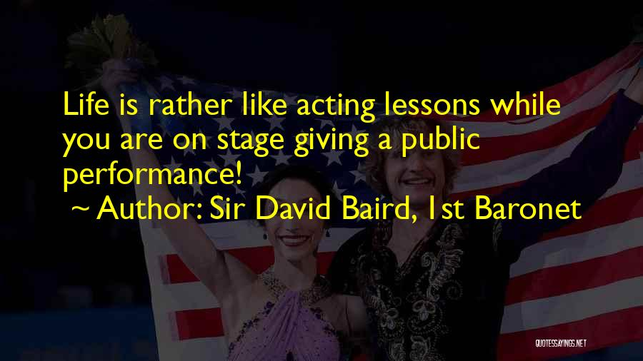 On Stage Performance Quotes By Sir David Baird, 1st Baronet