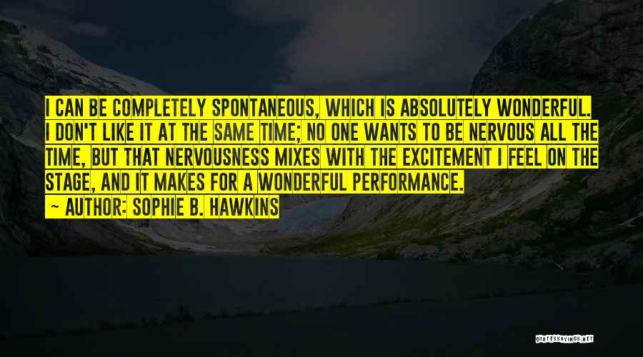 On Stage Performance Quotes By Sophie B. Hawkins