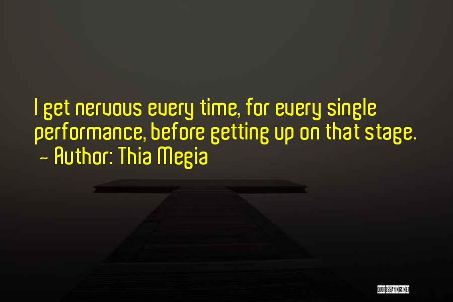On Stage Performance Quotes By Thia Megia