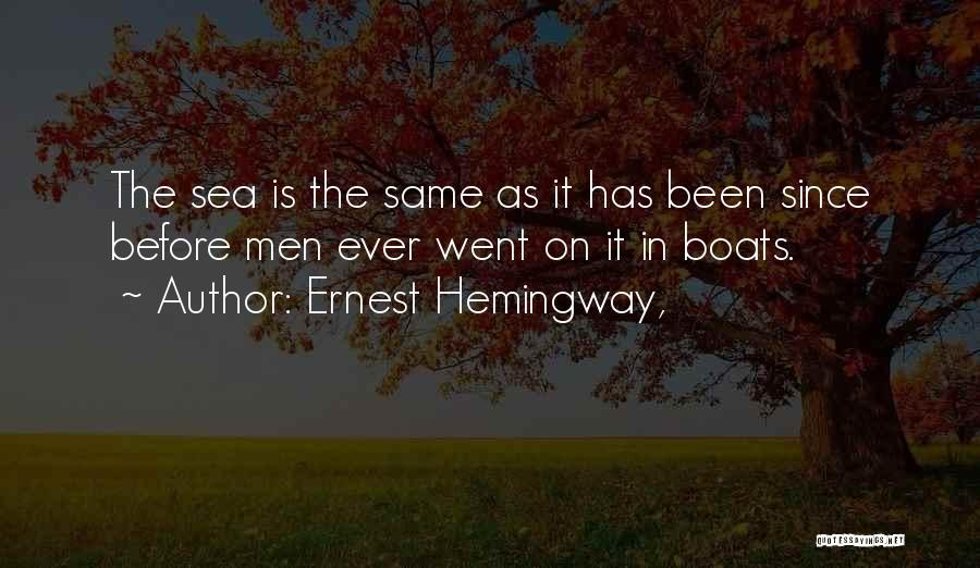 On The Sea Quotes By Ernest Hemingway,