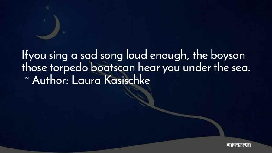 On The Sea Quotes By Laura Kasischke