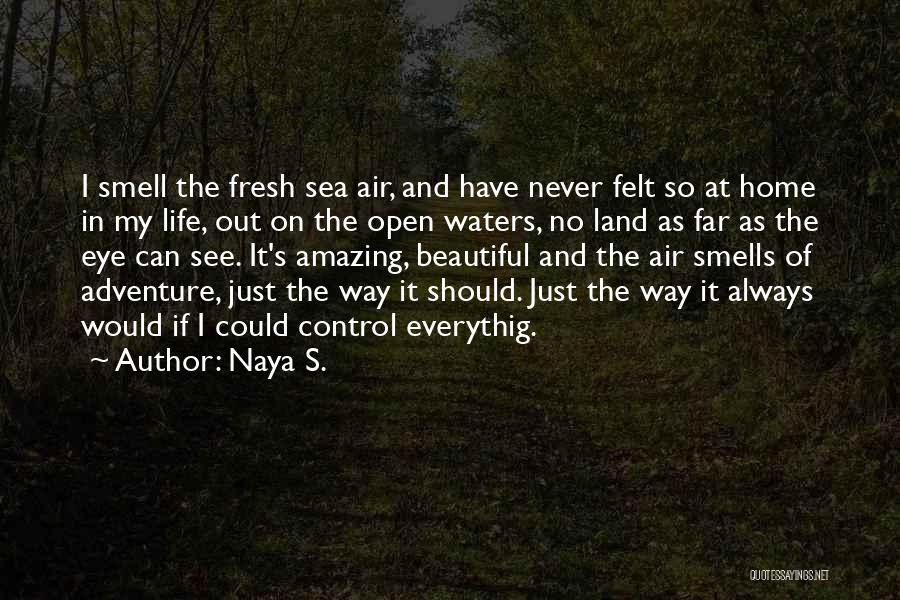 On The Sea Quotes By Naya S.
