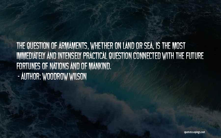 On The Sea Quotes By Woodrow Wilson
