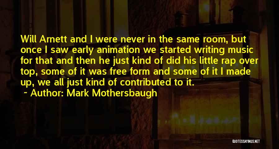 On Top Rap Quotes By Mark Mothersbaugh