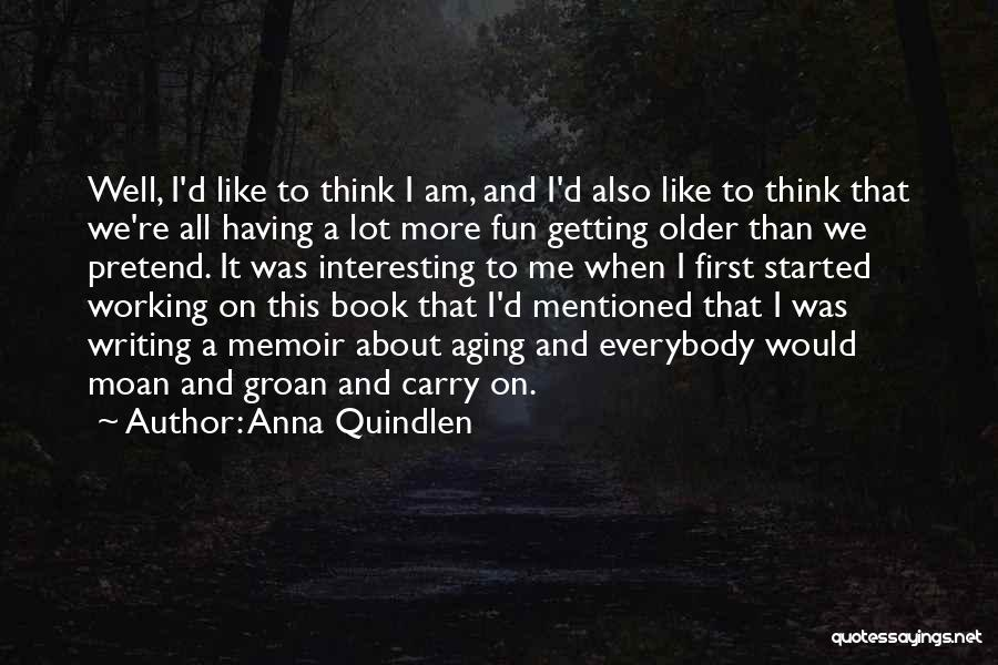 On Writing Well Quotes By Anna Quindlen