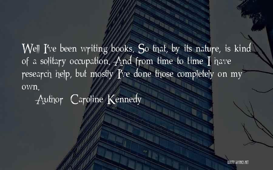 On Writing Well Quotes By Caroline Kennedy