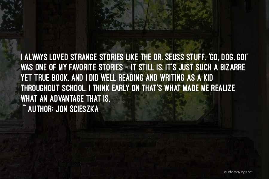 On Writing Well Quotes By Jon Scieszka