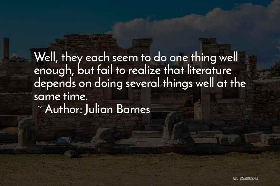 On Writing Well Quotes By Julian Barnes