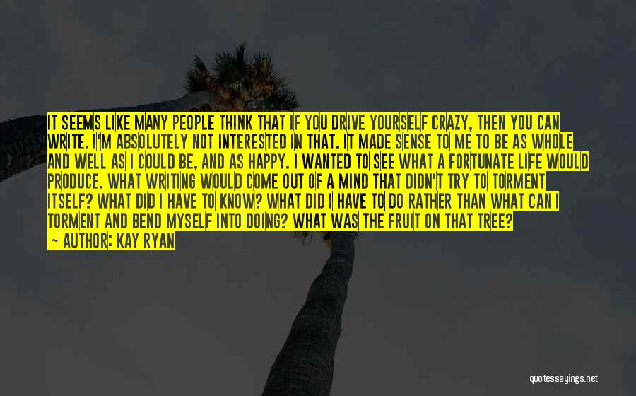 On Writing Well Quotes By Kay Ryan