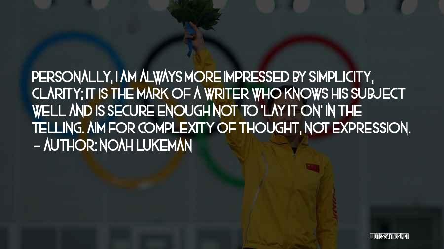 On Writing Well Quotes By Noah Lukeman