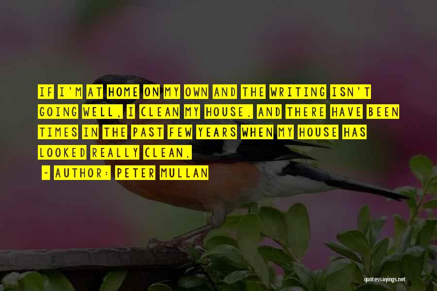 On Writing Well Quotes By Peter Mullan