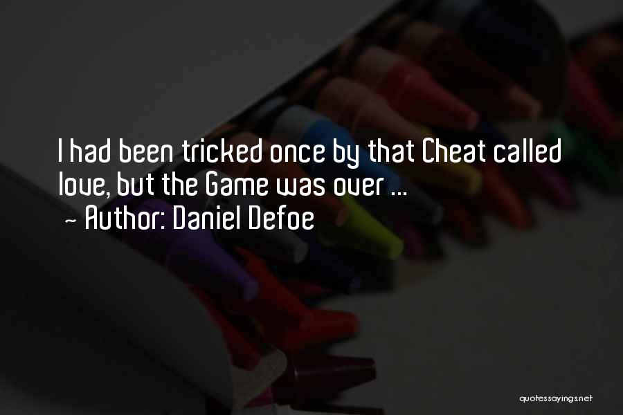 Once A Cheat Quotes By Daniel Defoe