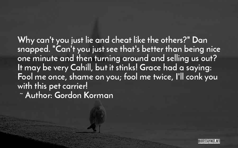Once A Cheat Quotes By Gordon Korman