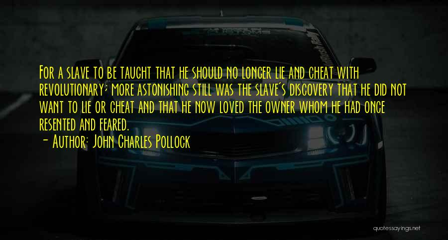 Once A Cheat Quotes By John Charles Pollock