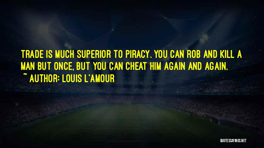 Once A Cheat Quotes By Louis L'Amour