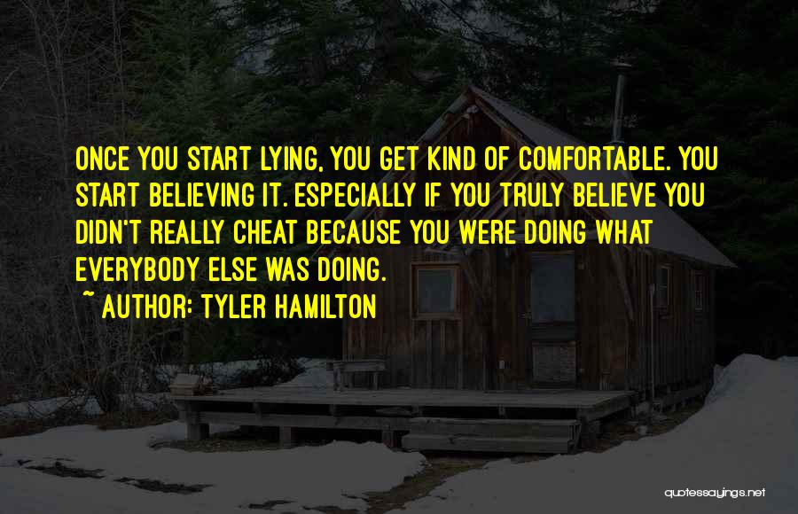 Once A Cheat Quotes By Tyler Hamilton