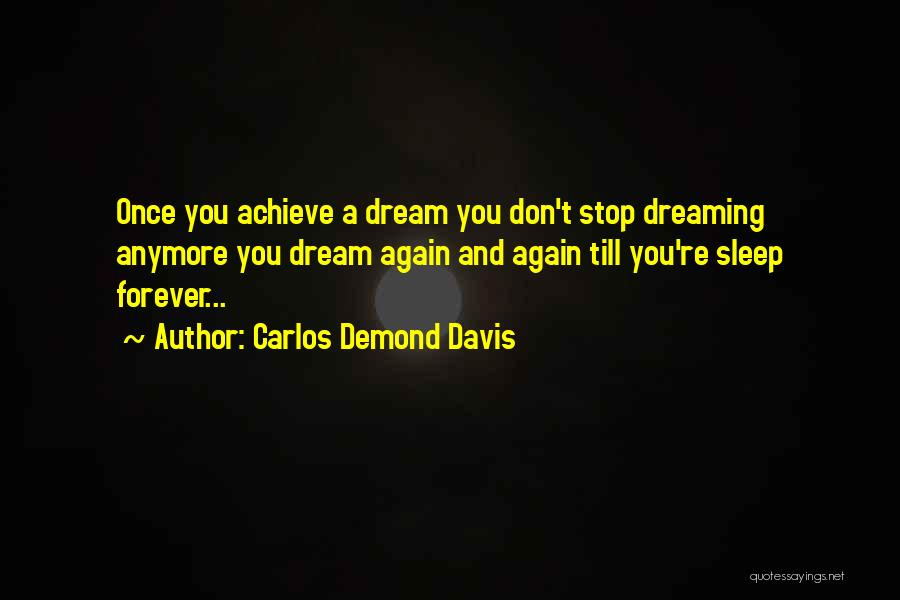 Once A Dream Quotes By Carlos Demond Davis