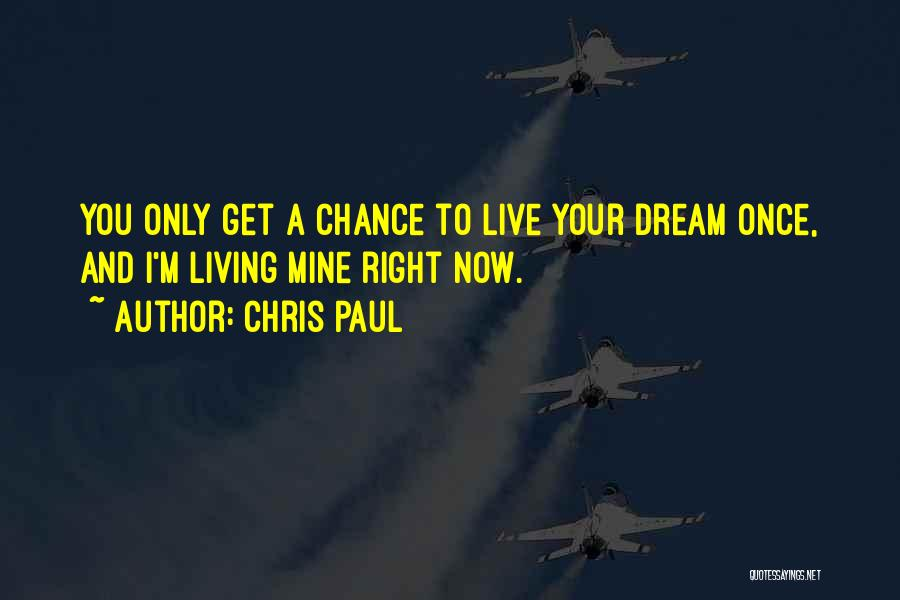 Once A Dream Quotes By Chris Paul