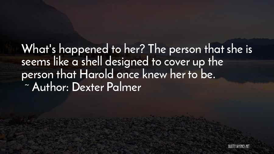 Once A Dream Quotes By Dexter Palmer