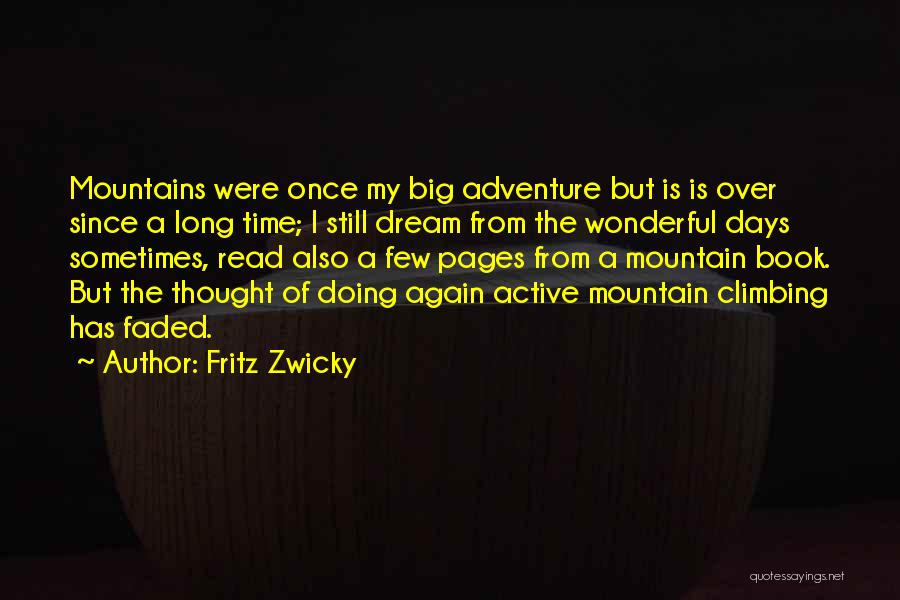 Once A Dream Quotes By Fritz Zwicky