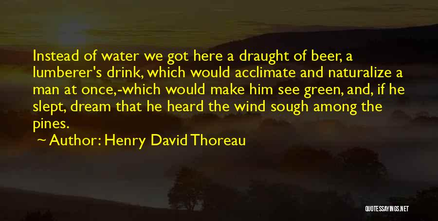 Once A Dream Quotes By Henry David Thoreau