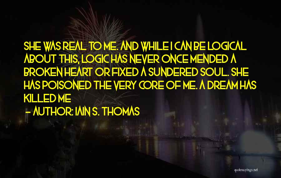 Once A Dream Quotes By Iain S. Thomas