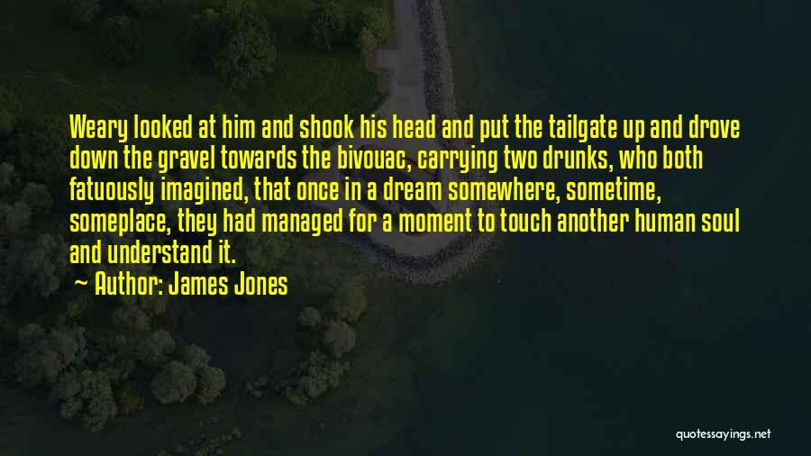 Once A Dream Quotes By James Jones