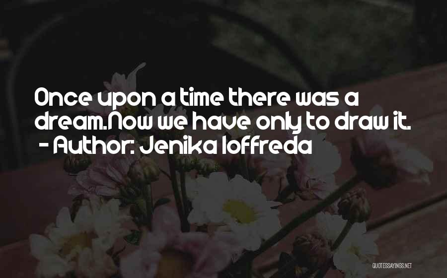 Once A Dream Quotes By Jenika Ioffreda