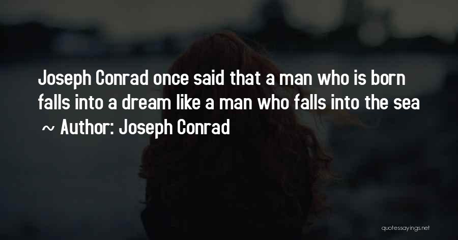 Once A Dream Quotes By Joseph Conrad