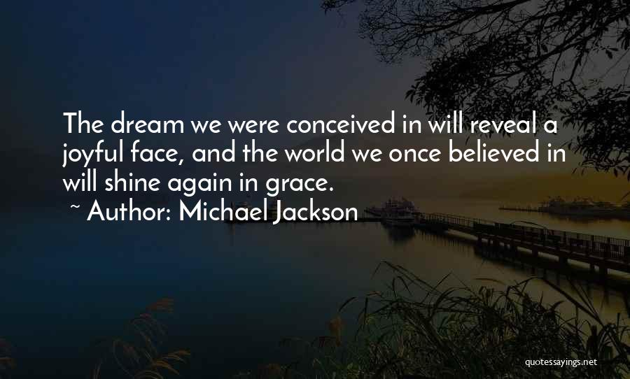 Once A Dream Quotes By Michael Jackson