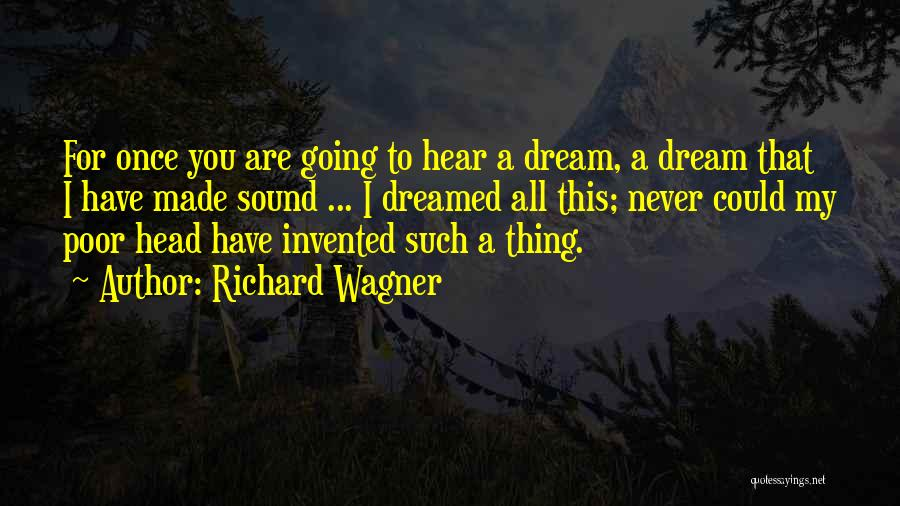 Once A Dream Quotes By Richard Wagner