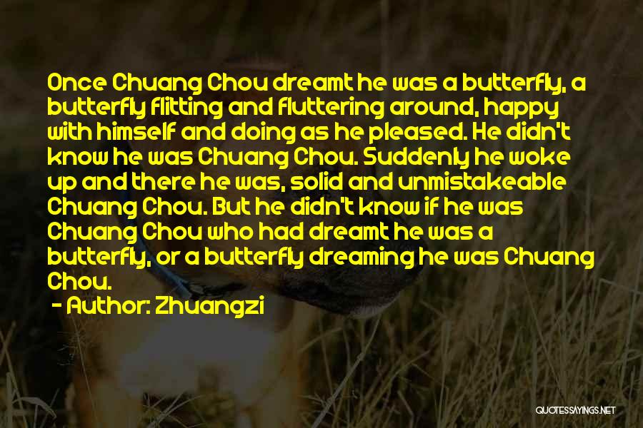 Once A Dream Quotes By Zhuangzi