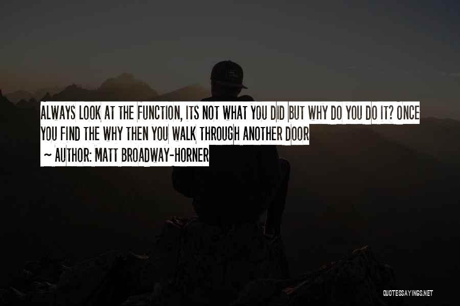 Once Broadway Quotes By Matt Broadway-Horner